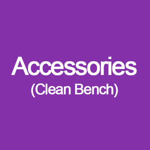 Accessories (Clean Bench)